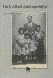 Türk Ailesi Antropolojisi-Mahmud Tezcan-2000-254s