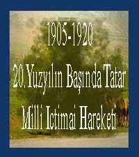 20.Yuzyılın Başında Tatar Milli Ictimai Hareketi-1905-1920