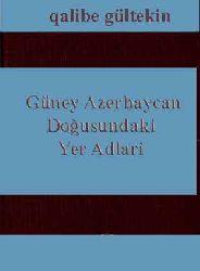 Güney Azerbaycan Doğusundaki Yer Adlari