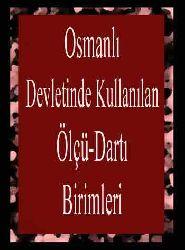 Osmanlı Devletinde Kullanılan Ölçü-Dartı Birimleri