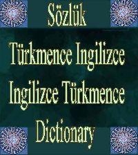 Türkmençe Ingilizçe Ingilizçe Türkmençe Dictionary Sözlük
