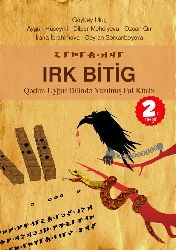 Irk Bitik-Qedim Uyqur Dilinde Yazılmış Fal Kitabı-Göybey Uluc+Irk bitiK metninin poetik yapisi-fuzuli bayat
