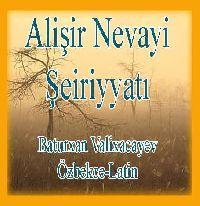 Alişir Nevayi Şeiriyyatı-Baturxan Valixacayev