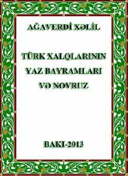 Türk Xalqlarının Yaz Bayramları Və Novruz - Ağaverdi Xəlil