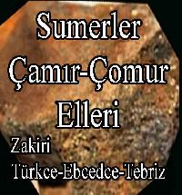 692-Sumerler-Çamır-Çomur Elleri -Zakiri-Türkce-Ebced-Tebriz