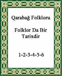 Qarabağ Folkloru Folklorda Bir Tarixdir