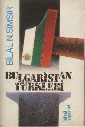 Bulqaristan Türkleri - 1878-1985-Bilal. N. şimşir-Istanbul-1986