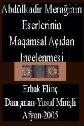 Abdülkadir Merağinin Eserlerinin Maqamsal Açıdan Incelenmesi