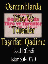 Osmanlılarda Töre Ve Törenler - Taşrifati Kadime - Esad Efendi