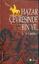 Hazar Çevresinde Bin Yil - Lev Nikolayeviç Qumilyev - Çev-Ahsen Batur – Istanbul – 2003 - 417.S