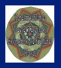 xarezmşahlarda Devlet Teşgilatı, Ekonomik Ve Kültürel Hayat