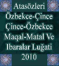 Atasözleri Özbekce-Çince, Çince-Özbekce Maqal-Matal Ve Ibaralar Luğati