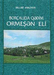 Borçalıda Qədim Ormeşən Eli - Əlləz Vəliyev