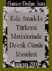 Eski Anadolu Türkcesi Metinlerinde Devrik Cümle Meselesi