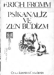 Psikanaliz ve Zen Budizm-Erich Fromm-çev-ilxan güngören-1978-118s