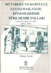 Mutarike Ve Qurtuluş Savaşı Başlannqıcın Dönemlerinde Türk Demir Yolları (1912-1920)-2001-176