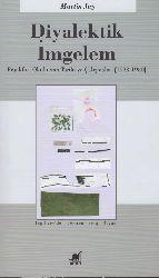 Diyalektik Imgelem-Frankfurt Okulunun Tarixi Ve Çalışmaları-1923-1950- Martin Jay-Sevgi Doğan-2014-484s