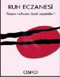 Ruh Eczanesi-Insan Ruhuna Özel Reçeteler-Osho-Deva Chandra-2009-150s
