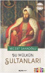 Bu Mülkün Sultanları-Necdet Sakaoğlu-588s