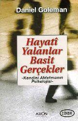 Hayatı Yalanlar Besit Gerçekler-Kendini Aldatmanın Psikolojisi-Daniel Goleman-Betul Yanıq-1996-408s