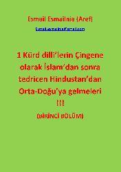 İsmayıl İsmayılniya (Arif) Kürd Dilli'lerin Çingene Olarak İslam'dan Sonra Tedricen Hindustan'dan Orta-Doğu'ya Gelmeleri !!! Birinci Bölüm  - Makale