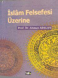 İslam Felsefesi Üzerine-Ahmet Arslan-1999-332s