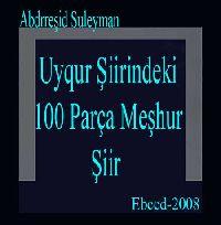 Uyqur Şiirindeki 100 Parça Meşhur Şiir