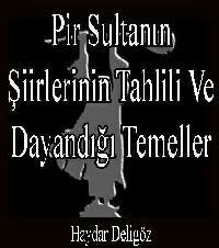 Pir Sultanın Şiirlerinin Tahlili Ve Dayandığı Temeller-Haydar Deligöz