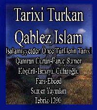 686-Tarixi Turkan Qablez Islam-Isaamiyetden Önce Türklerin Tarixi (Qamran Gurun-Faruq Sumer)(Köçürü-Ismayıl Cafaroğlu)(Fars-Ebced) (Sumer Yayınları-Tebriz-1390)