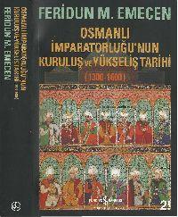 Osmanli Impiraturlughunun Qurulush Ve Yukselish Tarixi-1300-1600-Firidun M.Emecen 2016-489s
