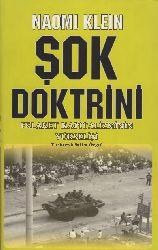 Şok Doktrini-Felaket Kapitalizminin Yükselişi-Naomi Klein-Selim Özgül-2007-686s