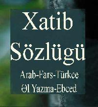 Xatib Xetib Sözlügü Arab Fars Turkce El Yazma