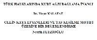 Türk Xalqlarında Qurd Ağzı Bağlama İnancı-Yaşar Kalafat-8s+Gelinqaya Efsaneleri Ve Daş Kesilme Motivi Üzerine Bir Değerlendirme-Nesrin Feyzioğlu-19s