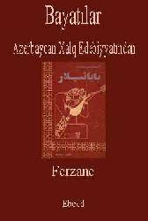 Azerbaycan Xalq Edebiyatından- Bayatılar