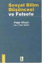 Sosyal Bilim Düşüncesi Ve Felsefe-Peter Winch-Çev-Ömer Demir-2007-145s