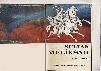 Büyük Selcuqlu Imparatoru - Sultan Melikşah - Ibrahim qafesoğlu