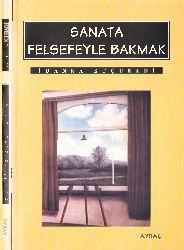 Sanata Felsefeyle Bakmaq-İoanna Kuçuradi-2009-134s