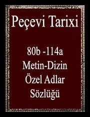 Peçevi Tarixi (80b -114a-Metin-Dizin-Özel Adlar Sözlügü