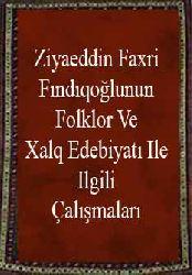 Ziyaetdin Faxri Fındıqoğlunun Folklor Ve Xalq Edebiyatı Ile Ilgili Çalışmaları