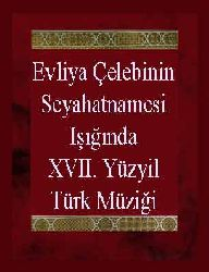 Evliya Çelebinin Seyahatnamesi Işığında XVII. Yüzyil Türk Müziği