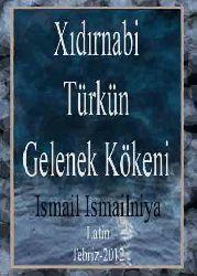 Xıdırnebi-Türkün Gelenek Kökeni