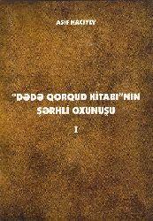 Dədə Qorqud Kitabı Nın Şərhli Oxunuşu - Asif Haciyev