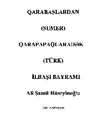 Qarabaşlardan (Sumer) Qarapapaqlaradek (Türk) Ilbaşi Bayrami Ali Şamil Hüseyinoğlu 21s