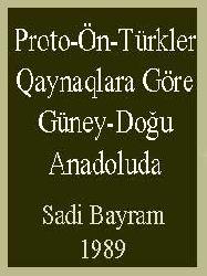 Qaynaqlara Göre Güney-Doğu Anadoluda Proto-Ön-Türkler