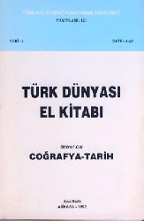 Türk Dünyası El Kitabi Birinci Cilt Cuğrafya Tarix
