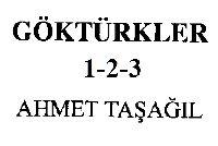 Gök Türkler-1-2-3-Ahmed Daşağıl-2003-580s