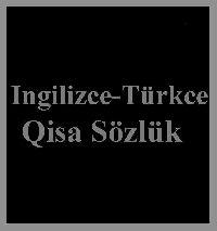 Ingilizce-Türkce Qisa Sözlük