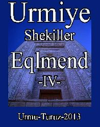 Urmiye-Shekiller-Eqlmend-IV-Urmu-Turuz-2013