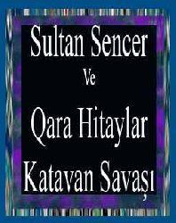 Sultan Sencer Ve Qara Hitaylar-Katavan Savaşı