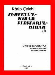 Tühfetül Kibar Fi Esfarıl Bihar - Orhan Şayik Gökay